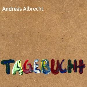 Cover CD TAGEBUCHt Andreas Albrecht